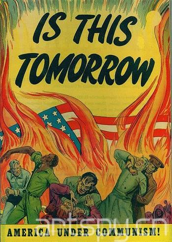 麦克锡主义镇压下的反共宣传海报《美国在共产主义下的明天》